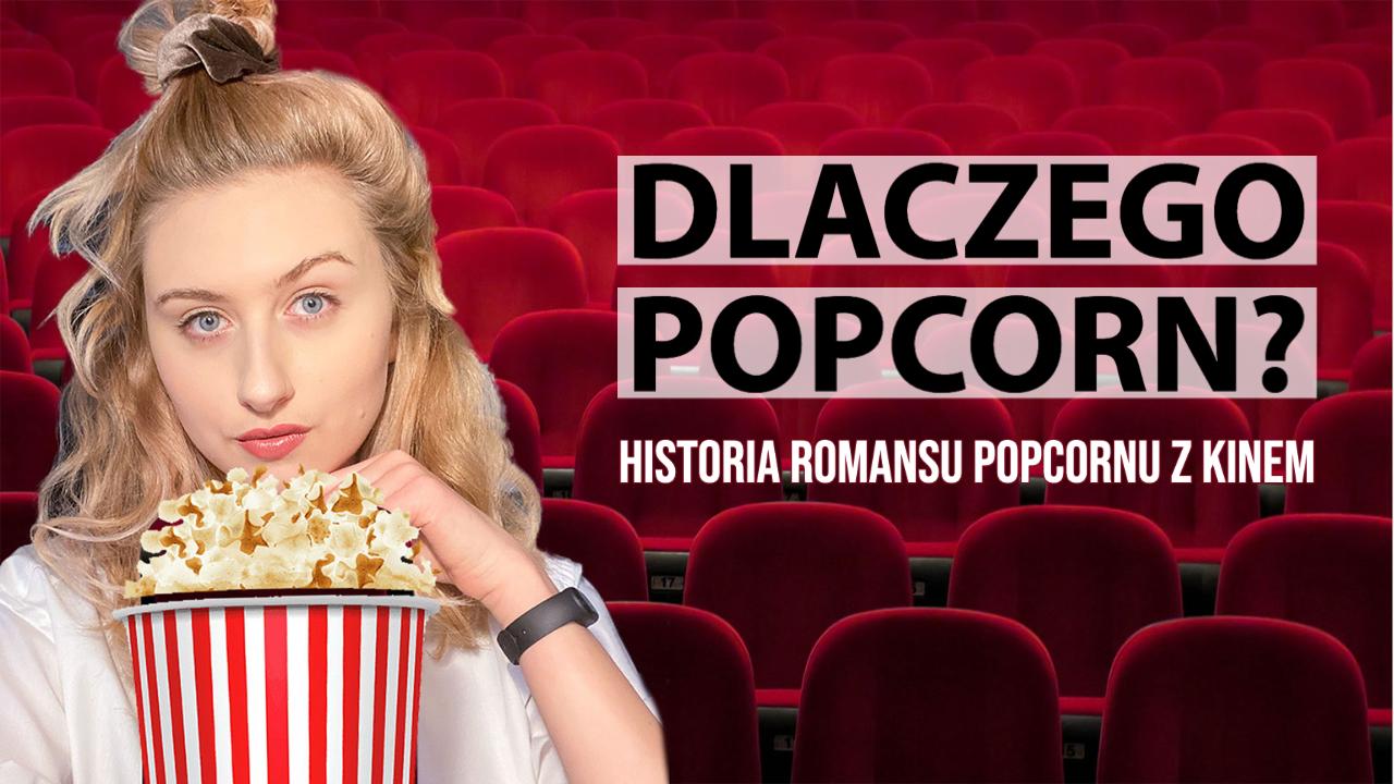 [50.] 🍿 Historia romansu popcornu z kinem, czyli dlaczego w czasie seansu chrupiemy akurat popcorn?